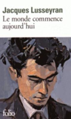 Le Monde Commence Aujourd'hui - Lusseyran, Jacques