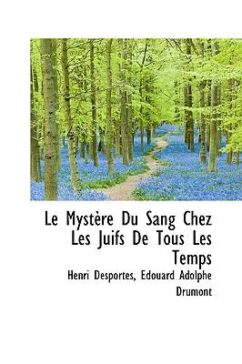 Le Mystere Du Sang Chez Les Juifs de Tous Les Temps - Desportes, Henri