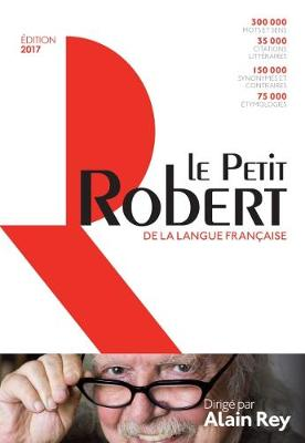 Le Petit Robert 2017 - Rey, Alain