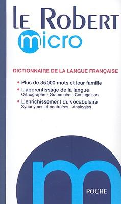 Le Robert Micro: Dictionnaire de la Langue Francaise - Rey, Alain, Professor