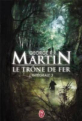 Le Trone De Fer, Integrale Volume 3 - Martin, George R. R.