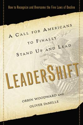 Leadershift: A Call for Americans to Finally Stand Up and Lead - Woodward, Orrin, and DeMille, Oliver