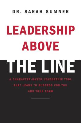 Leadership Above the Line - Sumner, Sarah