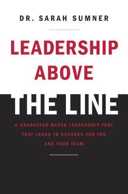 Leadership Above the Line - Sumner, Sarah