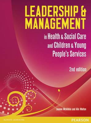 Leadership and Management in Health and Social Care Level 5 - Walton, Alix, and McKibbin, Jo