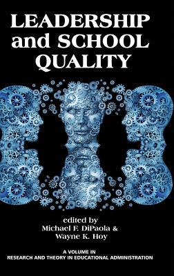 Leadership and School Quality (HC) - Dipaola, Michael (Editor), and Hoy, Wayne K (Editor)