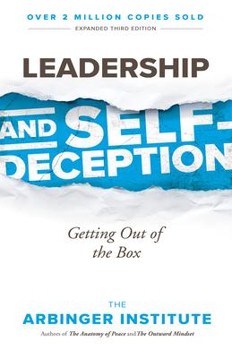 Leadership and Self-Deception - Institute, Arbinger