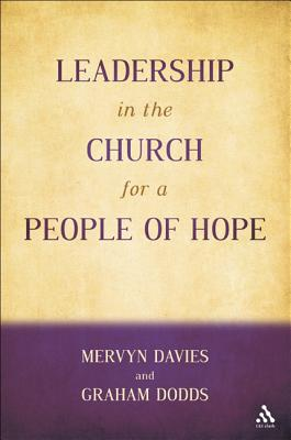 Leadership in the Church for a People of Hope - Dodds, Graham, and Davies, Mervyn