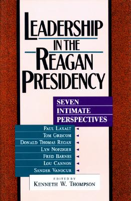 Leadership in the Reagan Presidency - Thompson, Kenneth W (Editor)