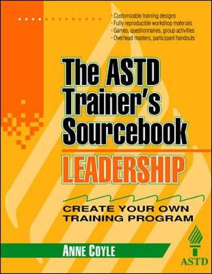 Leadership: The ASTD Trainer's Sourcebook - Coyle, Anne F, and Coyle Anne, and Roe, Richard L (Editor)