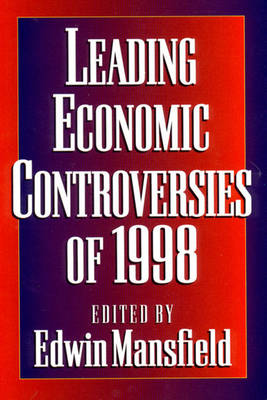 Leading Economic Controversies of 1998 - Mansfield, Edwin