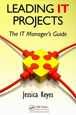 Leading IT Projects: The IT Manager's Guide - Keyes, Jessica
