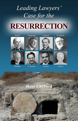 Leading Lawyers' Case for the Resurrection - Clifford, Ross
