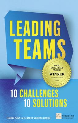Leading Teams - 10 Challenges : 10 Solutions - Flint, Mandy, and Vinberg Hearn, Elisabet