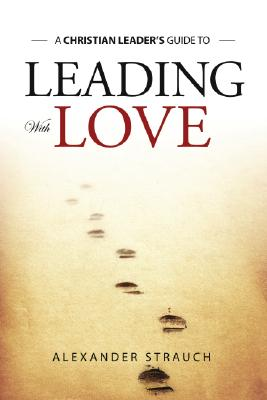 Leading with Love - Strauch, Alexander