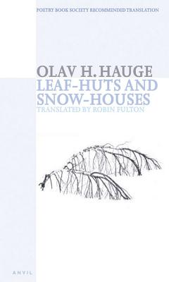 Leaf-Huts and Snow-Houses - Hauge, Olav H