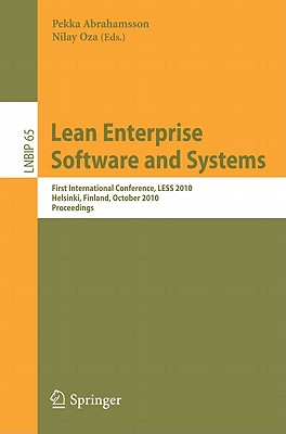 Lean Enterprise Software and Systems: First International Conference, LESS 2010, Helsinki, finland, October 17-20, 2010, Proceedings - Abrahamsson, Pekka (Editor), and Oza, Nilay (Editor)