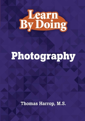 Learn By Doing - Photography - Harrop, Thomas
