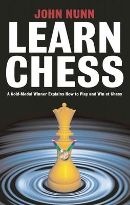 Learn Chess - Nunn, John, Dr.