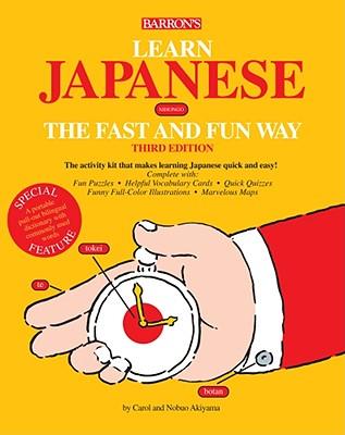 Learn Japanese the Fast and Fun Way - Akiyama, Nobuo, and Akiyama, Carol