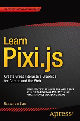 Learn Pixi.js - Van Der Spuy, Rex