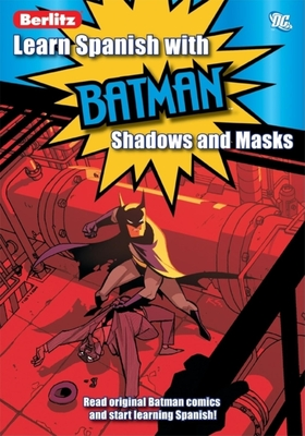 Learn Spanish with Batman: Shadows and Masks - Delsante, Vito, and Slott, Dan, and Soria, Gabe