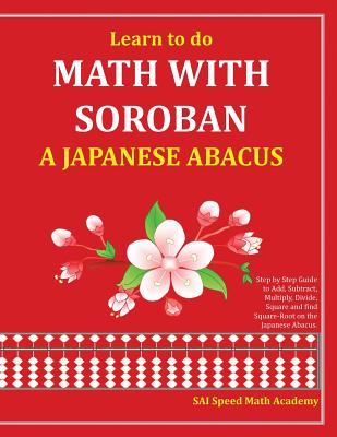 Learn to Do Math with Soroban a Japanese Abacus: Learn How to Add ...