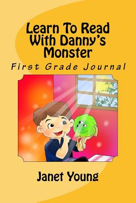 Learn to Read with Danny's Monster: First Grade Journal - Young, Janet