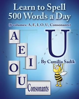 Learn to Spell 500 Words a Day: The Vowel U - Sadik, Camilia