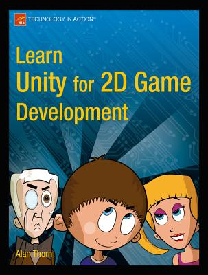 Learn Unity for 2D Game Development - Thorn, Alan