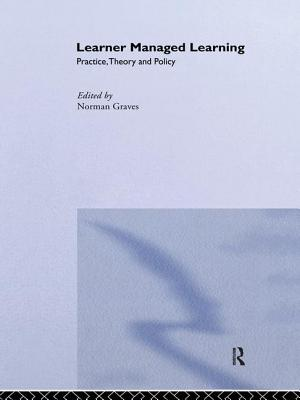 Learner Managed Learning: Practice, Theory and Policy - Graves, Norman (Editor)