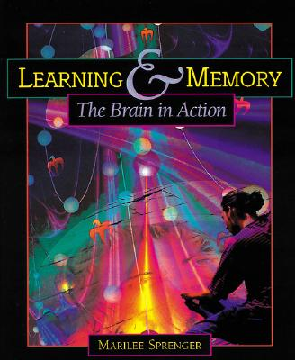 Learning and Memory: The Brain in Action - Sprenger, Marilee B