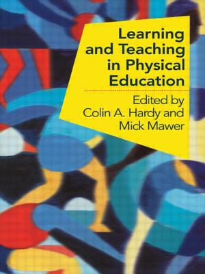 Learning and Teaching in Physical Education - Hardy, Colin C (Editor), and Mawer, Mick (Editor)
