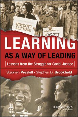 Learning as a Way of Leading: Lessons from the Struggle for Social Justice - Preskill, Stephen