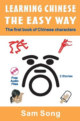 Learning Chinese the Easy Way: Read & Understand the Symbols of Chinese Culture - Song, Sam Y