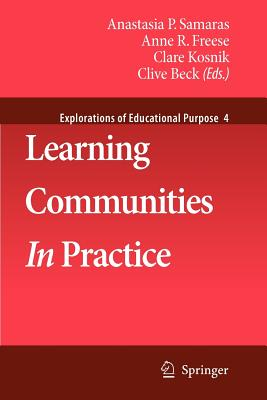 Learning Communities in Practice - Samaras, Anastasia (Editor), and Freese, Anne R (Editor), and Kosnik, Clare (Editor)