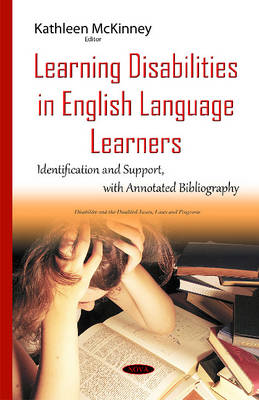 Learning Disabilities in English Language Learners: Identification & Support with Annotated Bibliography - McKinney, Kathleen (Editor)