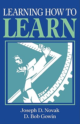 Learning How to Learn - Novak, Joseph D, and Gowin, D Bob, and Kahle, Jane Butler (Foreword by)