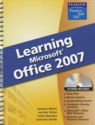Learning Microsoft Office 2007 - Weixel, Suzanne, and Fulton, Jennifer, and Wempen, Faithe, M.A.