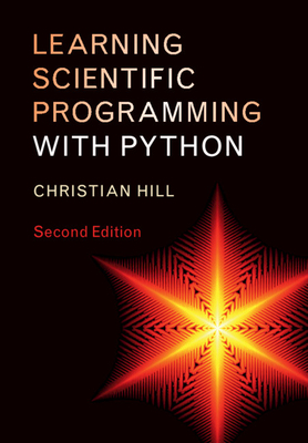 Learning Scientific Programming with Python - Hill, Christian