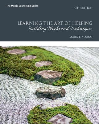 Learning the Art of Helping: Building Blocks and Techniques - Young, Mark