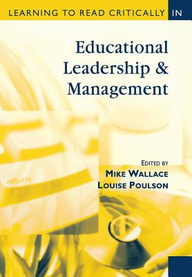 Learning to Read Critically in Educational Leadership and Management - Wallace, Mike (Editor), and Poulson, Louise, Ms. (Editor)