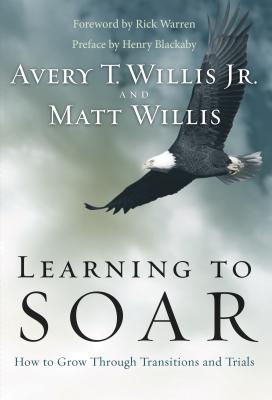 Learning to Soar: How to Grow Through Transitions and Trials - Willis, Matt