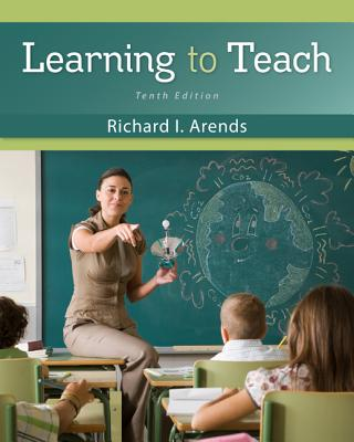 Learning to Teach - Arends, Richard