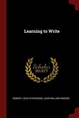 Learning to Write - Stevenson, Robert Louis