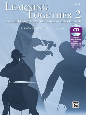 Learning Together, Vol 2: Sequential Repertoire for Solo Strings or String Ensemble (Violin), Book & CD - Crock, Winifred (Composer), and Dick, William (Composer), and Scott, Laurie (Composer)
