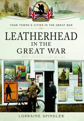 Leatherhead in the Great War - Spindler, Lorraine