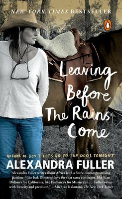 Leaving Before the Rains Come - Fuller, Alexandra
