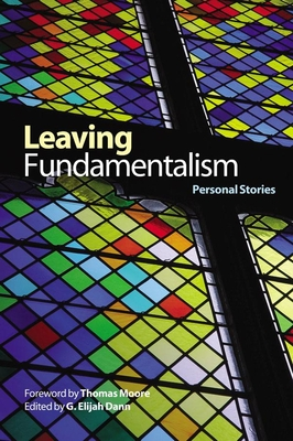 Leaving Fundamentalism: Personal Stories - Dann, G Elijah (Editor)