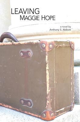 Leaving Maggie Hope - Abbott, Anthony S